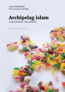 """""""Archipelag islam. Czas Koranu, czas zmiany"""" już w sprzedaży!"""