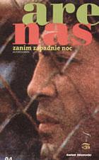 """Pisanie, seks i polityka (Reinaldo Arenas, """"Zanim zapadnie noc. Autobiografia"""")"""