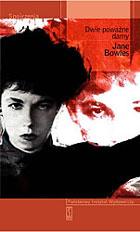 """Ofiara perfekcjonizmu (Jane Bowles, """"Dwie poważne damy"""")"""