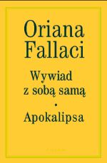 """Oriana, moja miłość (Oriana Fallaci, """"Wywiad z sobą samą. Apokalipsa"""")"""