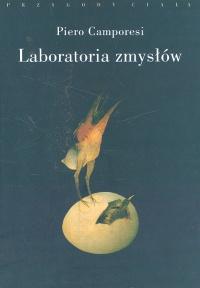 """Hieroglify rozkoszy (Piero Camporesi, """"Laboratoria zmysłów"""")"""