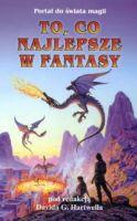 """Fantasy od A do Z (""""To, co najlepsze w fantasy"""", pod redakcją Davida G. Hartwella i Kathryn Cramer)"""