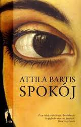 "Nie daje spokoju (Attila Bartis, ""Spokój"")"