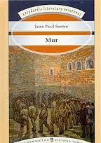 "Spokojnie, to tylko absurd (Jean Paul Sartre, ""Mur"")"