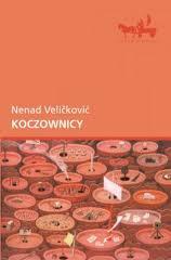 """Powieść w formie dziennika (Nenad Velićković, """"Koczownicy"""")"""