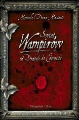 """Krótki przewodnik po świecie nieumarłych (Manuela Dunn-Mascetti, """"Świat wampirów. Od Draculi do Edwarda"""")"""