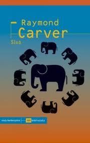"Siedem późnych arcydzieł (Raymond Carver, ""Słoń"")"