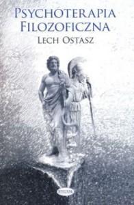 """Niezły esej, śmieszna teoria (Lech Ostasz, """"Psychoterapia filozoficzna"""")"""