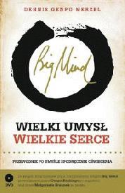 """Pogadać z kimś naprawdę mądrym, czyli ze sobą (Dennis Genpo Merzel, """"Wielki Umysł, Wielkie Serce"""")"""