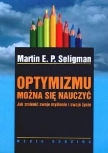 """Martin E. P. Seligman, cz. 1: Optymizmu można się nauczyć (Martin E. P. Seligman, """"Optymizmu można się nauczyć"""")"""