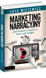 """Sprzedaj się opowieścią lub giń! (Eryk Mistewicz, """"Marketing narracyjny"""")"""