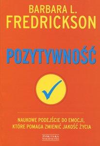 """Szczęście jest autorem szczęścia: teoria i praktyka pozytywności (Barbara L. Fredrickson, """"Pozytywność"""")"""
