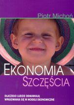"""Szczęście, pieniądze i ty (Piotr Michoń, """"Ekonomia szczęścia"""")"""