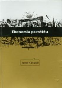 James F. English Ekonomia prestiżu
