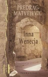 Predrag Matvejević - Inna Wenecja